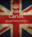 Juan Carlos @Juan CarlosMPola   - Personalised Poster large