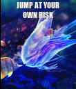 JUMP AT YOUR OWN RISK  - Personalised Poster large