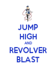 JUMP HIGH AND REVOLVER BLAST - Personalised Poster large
