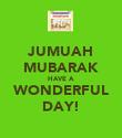 JUMUAH MUBARAK HAVE A  WONDERFUL DAY! - Personalised Poster large