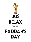 JUS RELAX CUZ IT'S FADDAH'S DAY - Personalised Poster large