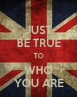 JUST BE TRUE TO WHO YOU ARE - Personalised Poster large