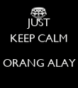 JUST KEEP CALM  ORANG ALAY  - Personalised Poster large