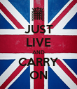 JUST LIVE AND CARRY ON - Personalised Poster large