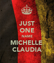 JUST ONE NAME MICHELLE  CLAUDIA - Personalised Poster large