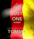 JUST ONE NAME ________ TOMMY - Personalised Poster large