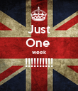 Just One  week !!!!!!!!!!  - Personalised Poster large