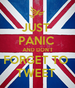JUST  PANIC  AND DON'T FORGET TO  TWEET  - Personalised Poster large
