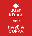JUST RELAX AND HAVE A CUPPA - Personalised Poster large