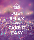 JUST RELAX AND TAKE IT EASY - Personalised Poster large