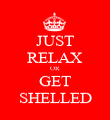 JUST RELAX OR GET SHELLED - Personalised Poster large
