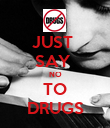 JUST  SAY  NO TO DRUGS - Personalised Poster large
