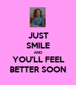 JUST SMILE AND YOU'LL FEEL BETTER SOON - Personalised Poster large