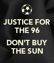 JUSTICE FOR THE 96  DON'T BUY THE SUN - Personalised Poster large
