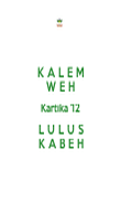 K A L E M W E H Kartika '12 L U L U S K A B E H - Personalised Poster large