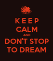 K E E P  CALM AND DON'T STOP  TO DREAM  - Personalised Poster large