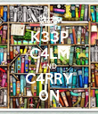 K33P C4LM 4ND C4RRY 0N - Personalised Poster large