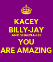 KACEY BILLY-JAY AND SHAUNA-LEE YOU ARE AMAZING - Personalised Poster large