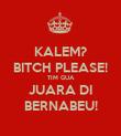 KALEM? BITCH PLEASE! TIM GUA JUARA DI BERNABEU! - Personalised Poster large