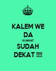 KALEM WE DA KIAMAT SUDAH DEKAT !!!! - Personalised Poster large