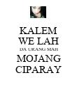 KALEM WE LAH DA URANG MAH MOJANG CIPARAY - Personalised Poster large