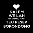 KALEM WE LAH DA URANG MAH TEU RESEP BORONDONG - Personalised Poster large