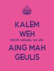 KALEM WEH BUUK GAGAL GE DA AING MAH GEULIS - Personalised Poster large