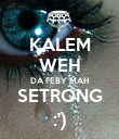 KALEM WEH DA FEBY MAH SETRONG :') - Personalised Large Wall Decal