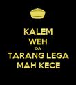 KALEM WEH DA TARANG LEGA MAH KECE - Personalised Poster large