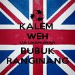 KALEM  WEH DA URANGMAH BUBUK RANGINANG - Personalised Poster large