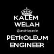 KALEM  WELAH @andriayanie PETROLEUM ENGINEER - Personalised Poster large
