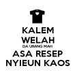 KALEM WELAH DA URANG MAH ASA RESEP NYIEUN KAOS - Personalised Poster large