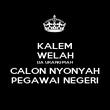 KALEM WELAH DA URANG MAH CALON NYONYAH PEGAWAI NEGERI - Personalised Poster large