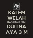 KALEM WELAH DA URANG MAH DUITNA AYA 3 M - Personalised Poster large