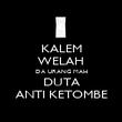 KALEM WELAH DA URANG MAH DUTA ANTI KETOMBE - Personalised Poster large