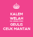 KALEM WELAH DA URANG MAH GEULIS CEUK MANTAN - Personalised Large Wall Decal