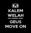 KALEM WELAH DA URANG MAH GEUS MOVE ON - Personalised Poster large