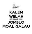 KALEM WELAH DA URANG MAH JOMBLO MOAL GALAU - Personalised Poster large
