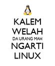 KALEM WELAH DA URANG MAH NGARTI LINUX - Personalised Poster large
