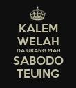 KALEM WELAH DA URANG MAH SABODO TEUING - Personalised Poster large