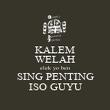 KALEM WELAH elek yo ben SING PENTING ISO GUYU - Personalised Poster large