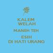 KALEM  WELAH MANEH TEH  ESIH DI HATI URANG - Personalised Poster large