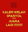 KALEM WELAH SPANYOL PASTI JUARA LAGI !!!!!!!!!!! - Personalised Poster large
