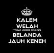 KALEM WELAH TONG GEBER TEUING BELANDA JAUH KENEH - Personalised Poster small