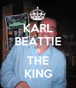 KARL BEATTIE IS THE KING - Personalised Poster large