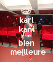 karl kani je suis bien  meilleure - Personalised Poster small