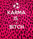 KARMA IS  A BITCH  - Personalised Poster large