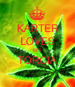 KARTER LOVES HIS TORCIA  - Personalised Poster large