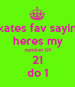 kates fav sayin heres my number 01 21 do 1 - Personalised Poster large