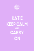 KATIE KEEP CALM AND CARRY ON - Personalised Poster large